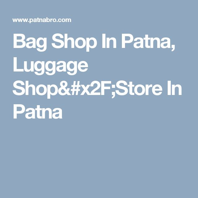 Bag Shop In Patna, Luggage Shop/Store In Patna