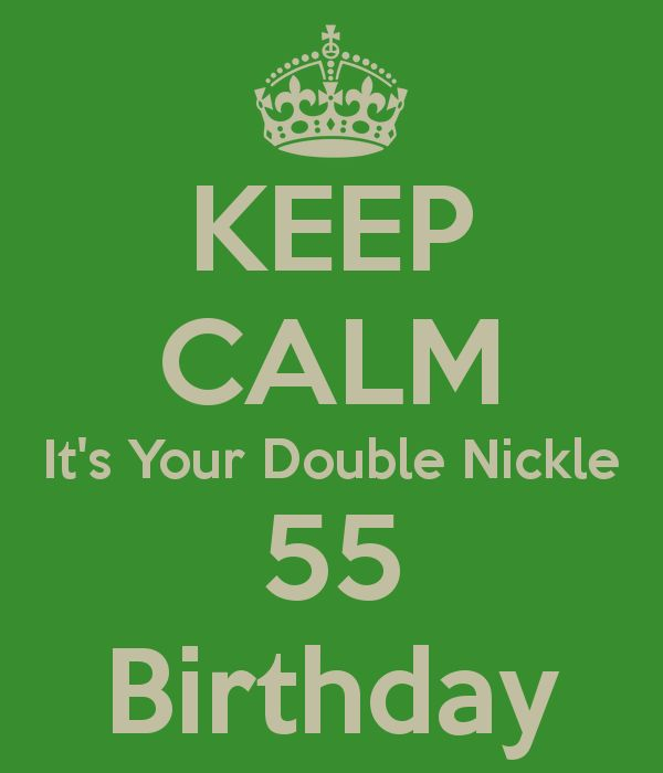 KEEP CALM Its Your Double Nickle 55 Birthday