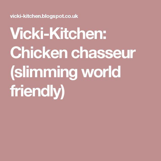 Vicki-Kitchen: Chicken chasseur (slimming world friendly)