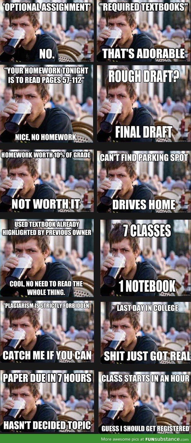 0a59feb0e70007f78c609c2d250127a7 college humor school humor lazy college senior compilation sad, college and truths,Lazy College Student Meme Generator