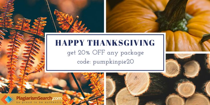 Get prepared for THANKSGIVING without worrying about plagiarism detection! We gift you 20% off any package with code pumpkinpie20. The discount code is valid through November 30. #specialoffer #thanksgiving #offer