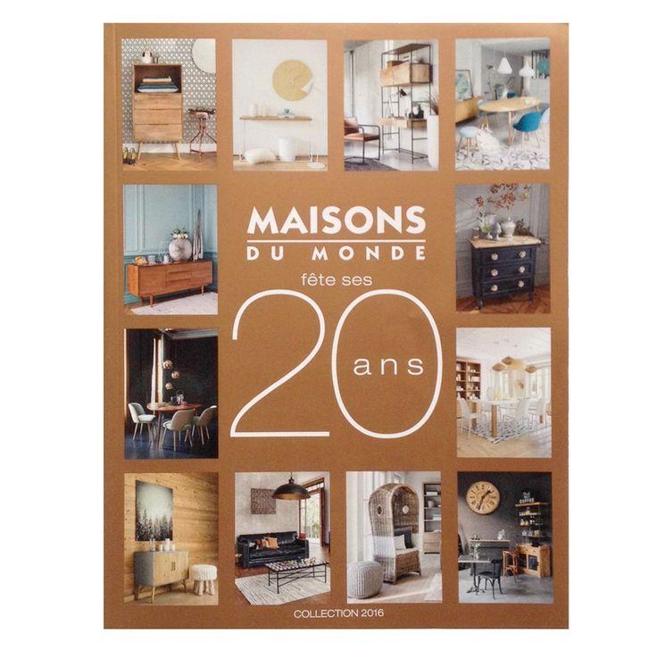 Deco Trendy • A T E L I E R • nouveau catalogue Maisons du Monde 2016 anniversaire 20 ans jeu concours gratuit