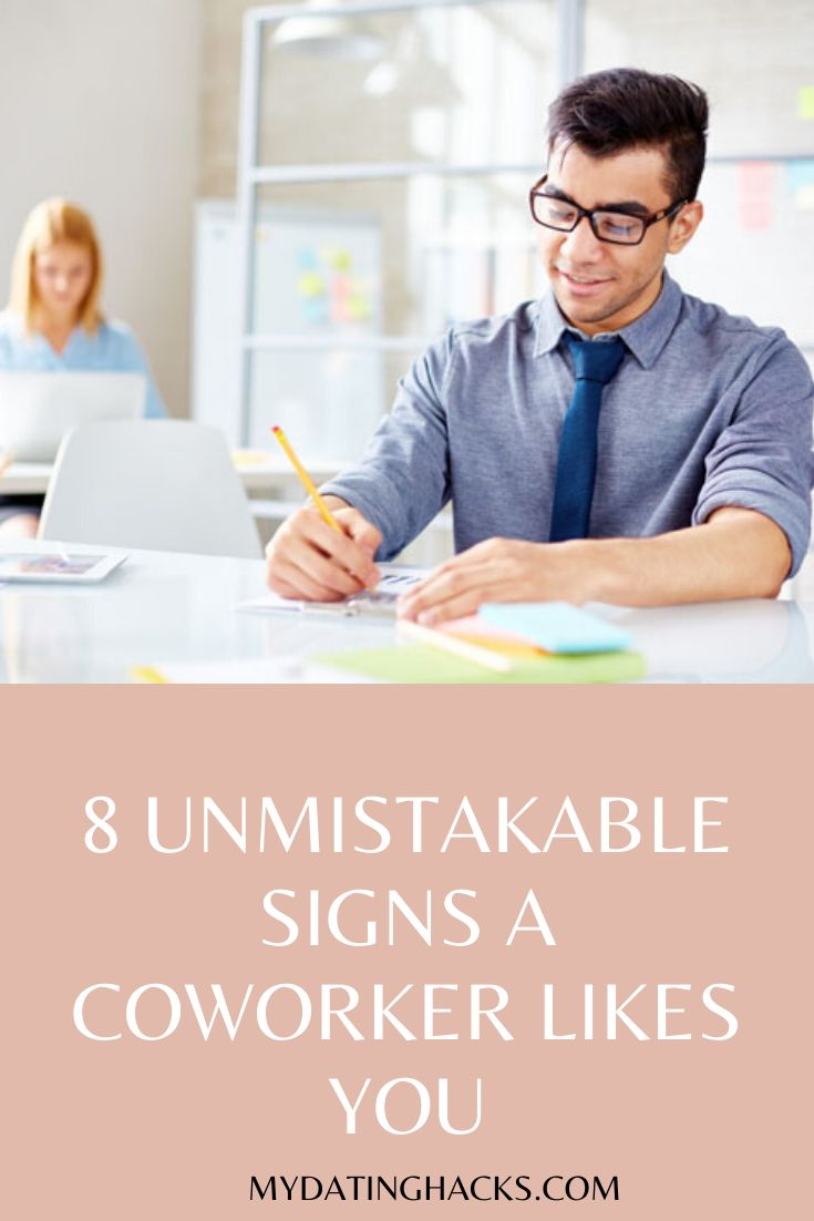Top 8 Signs a Male Coworker Likes You | Crush on coworker