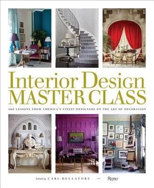 Poised To Become The Essential Book On Design, Interior Design Master Class  Collect Features 100 Essays By Americau0027s Top Designersu2014each Of Whom Have  Chosen ...