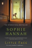 This is the first Sophie Hannah book I read. Great psychological thriller. When Alice Fancourt leaves her newborn daughter at home with her husband for the first time since becoming a new mother, she comes home to a horrifying discovery: her child has been swapped with another baby. I n near hysterics, Alice rushes to call the police, but soon discovers that no one—not even her husband, David—believes her.