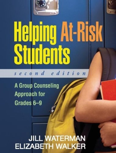 Bestseller Books Online Helping At-Risk Students, Second Edition: A Group Counseling Approach for Grades 6-9 Jill Waterman PhD, Dr. Elizabeth Walker $28.2  - http://www.ebooknetworking.net/books_detail-1606230026.html