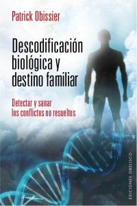Descodificación biológica y destino familiar  Patrick Obisier  Ediciones Obelisco