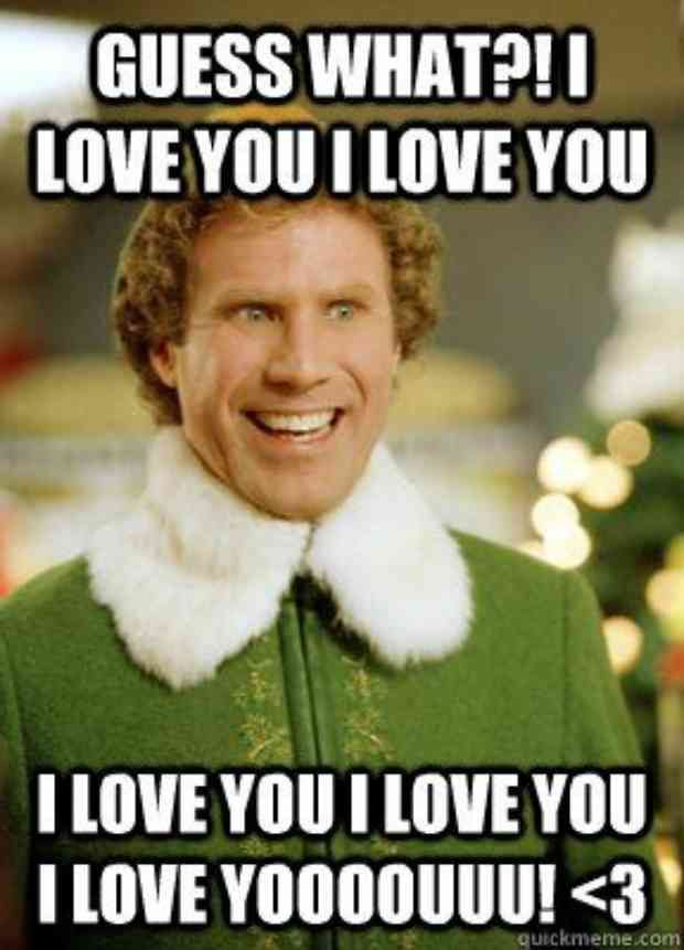 The 40 Best I Love You Memes That Are Cute Funny Romantic All At The Same Time Christmas Memes Funny Buddy The Elf Funny
