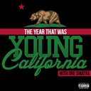 Various Artists, Kendrick Lamar, Dom Kennedy, Glasses Malone, Tyga, The Game, E 40, Kid Ink, YG,  - The Year That Was Young California Mixtape Hosted By Kendrick Lamar, Dom Kennedy And Glasses Malone Hosted by Dre Sinatra, kendrick Lamar, Glasses Malone, Dom Kennedy, Crisco Kid, Abby de la Rosa - Free Mixtape Download or Stream it