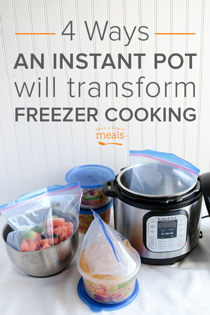 Transform Your Freezer Cooking With An Instant Pot Frozen Kitchen Tips And Freezers