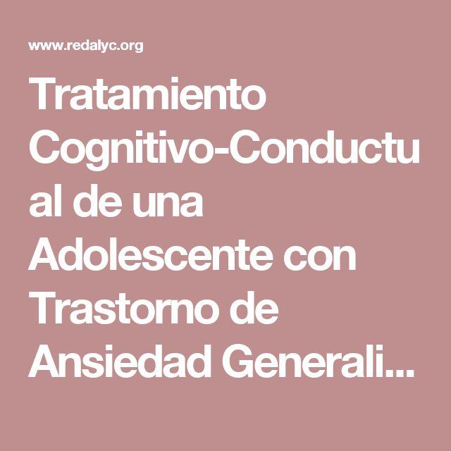 Tratamiento Cognitivo-Conductual de una Adolescente con Trastorno de Ansiedad Generalizada