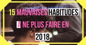Bonne année 2018! Quoi de mieux d'arrêter les mauvaises habitudes de 2 …