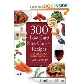 300 Low-Carb Slow Cooker Recipes: Healthy Dinners that are Ready When You Are [Kindle Edition], (low carb, atkins diet, atkins, diet cookbooks, low carb cookbook, low carbohydrate, south beach diet, zero carb, kindle free book, low carb recipes), via myamzn.heroku.com...