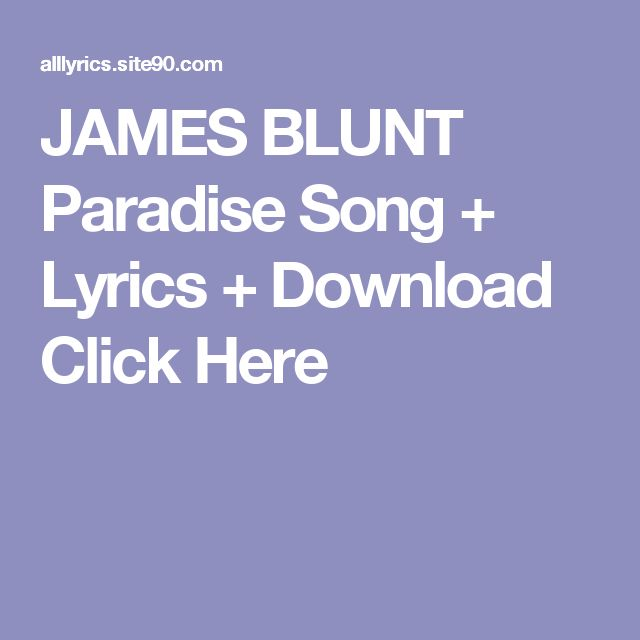JAMES BLUNT Paradise Song + Lyrics + Download  Click Here