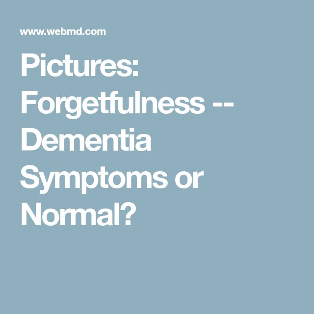 Pictures: Forgetfulness -- Dementia Symptoms or Normal?