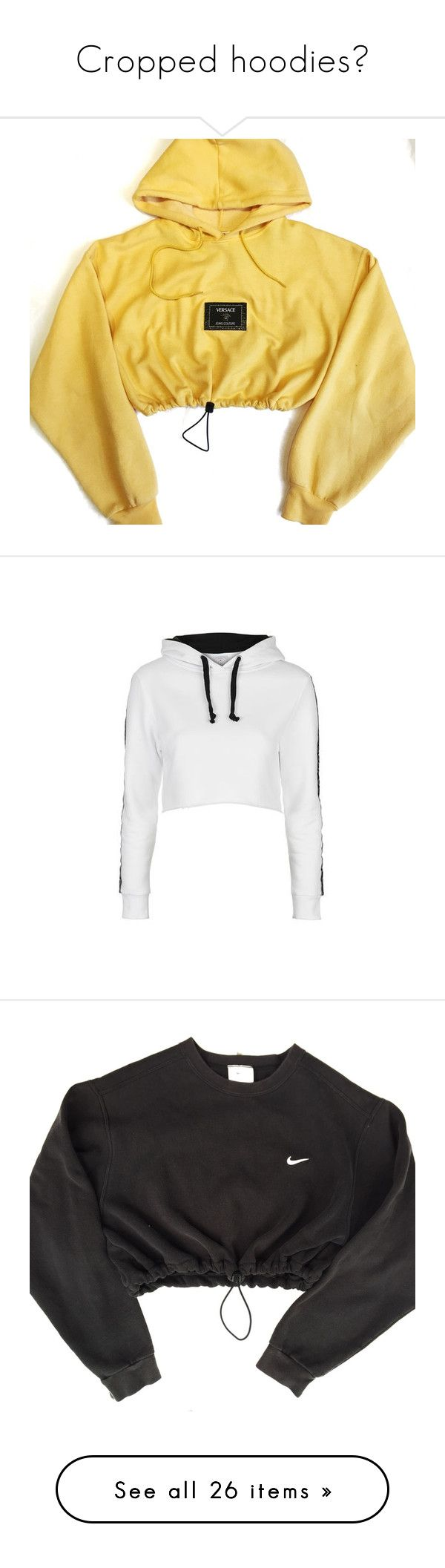 """""""Cropped hoodies💕"""" by kyrahmck ❤ liked on Polyvore featuring tops, hoodies, jackets, shirts, beige shirt, cropped tops, versace hoodie, cropped hooded sweatshirt, crop shirt and sweaters"""
