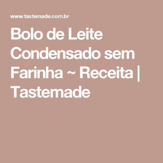 Bolo de Leite Condensado sem Farinha ~ Receita | Tastemade