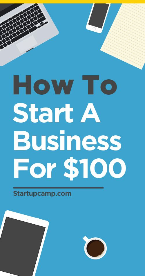 How to Start a Business for $100