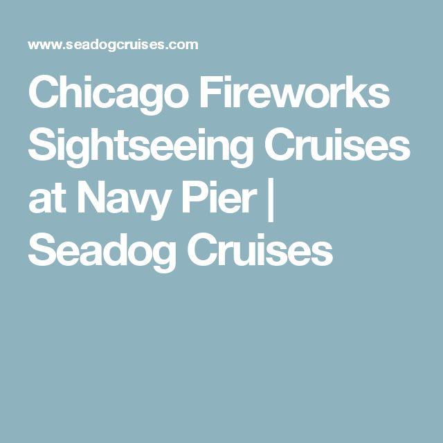 Chicago Fireworks Sightseeing Cruises at Navy Pier   Seadog Cruises