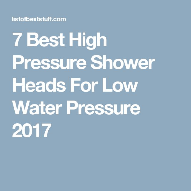 7 Best High Pressure Shower Heads For Low Water Pressure 2017
