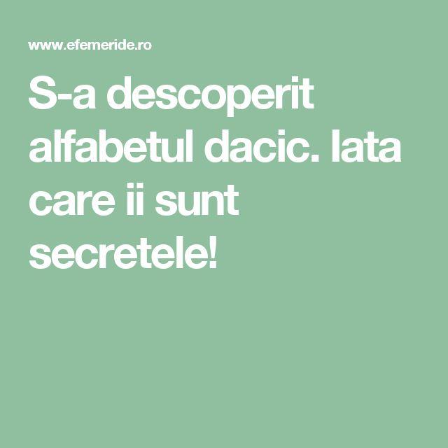 S-a descoperit alfabetul dacic. Iata care ii sunt secretele!