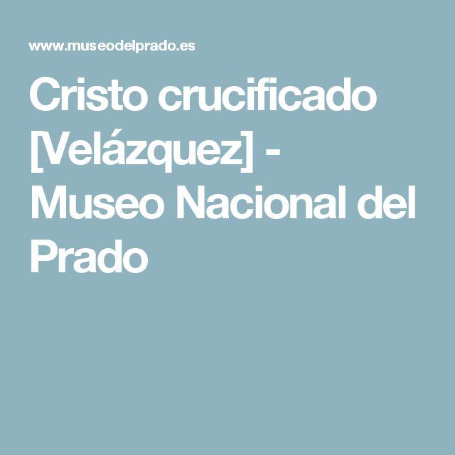 Cristo crucificado [Velázquez] - Museo Nacional del Prado