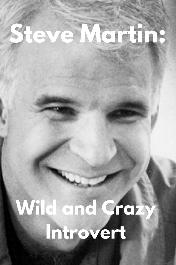 On Steve Martin's childhood as an introvert, unique body of work, and how his quiet nature afforded him the time needed to cultivate his successful career.