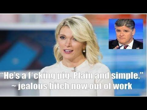"""MEGAN KELLY FIRED FOR CALLING SEAN HANNITY A """"FING PIG"""" ON LIVE TV!"""
