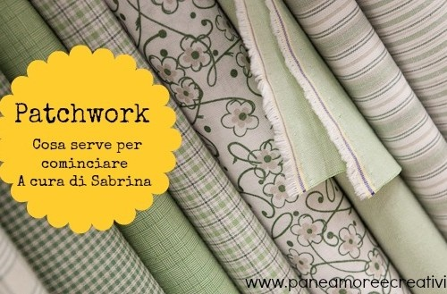 Scuola di cucito: patchwork  cosè e cosa serve per cominciare