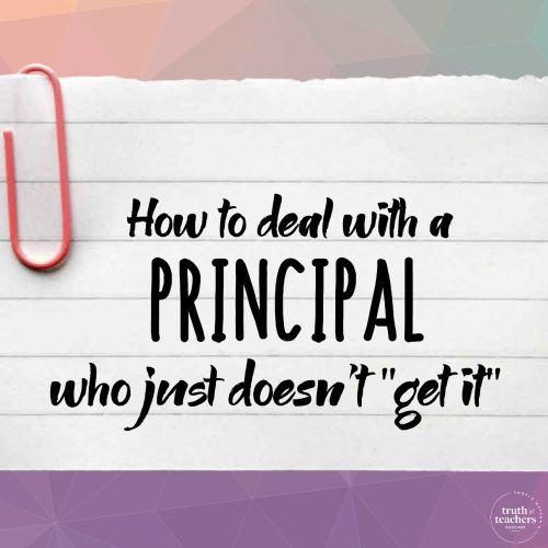 How To Deal With A Principal Who Just Doesnu0027t U201cget Itu201d. Teacher JobsTeacher  ...