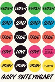 Super Sad True Love Story by Gary Shteyngart. Get this eBook on #Kobo: http://www.kobobooks.com/ebook/Super-Sad-True-Love-Story/book-VXrzO1UJUUi0y-2uB4yxXA/page1.html