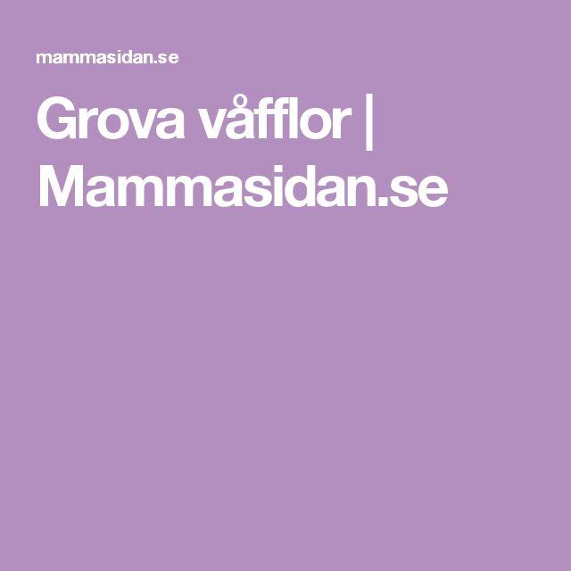 Grova våfflor | Mammasidan.se