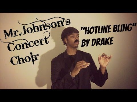"Mr.Johnson concert choir performs ""Hotline Bling"" By Drake - YouTube"