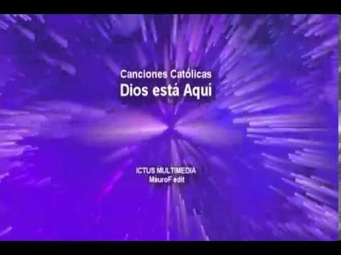 Dios Esta Aqui - Canciones Catolicas - YouTube
