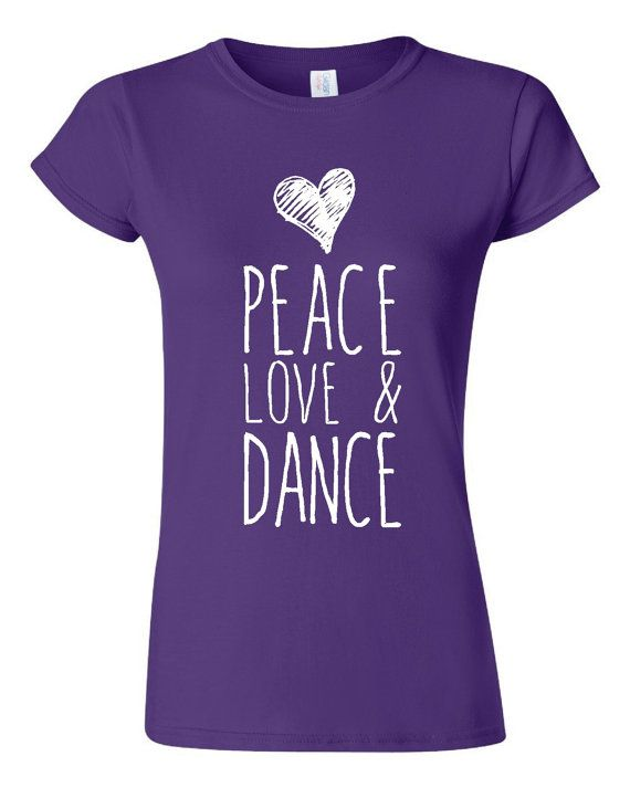 Peace Love and Dance T Shirt dance teams shirt by HarplynDesigns