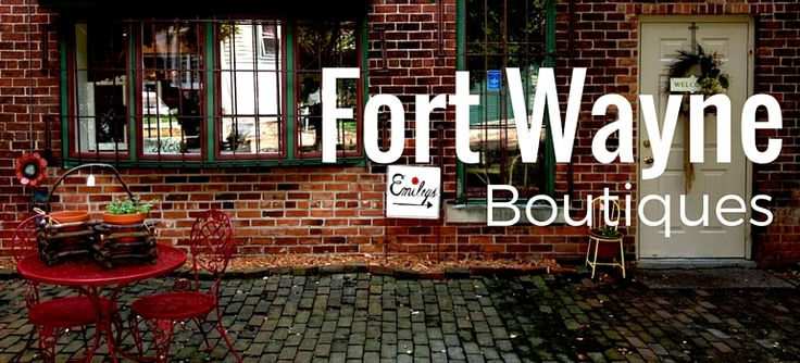 Boutique Shopping in Fort Wayne - Fort Wayne, Indiana be a tourist in my home town? Why not?!