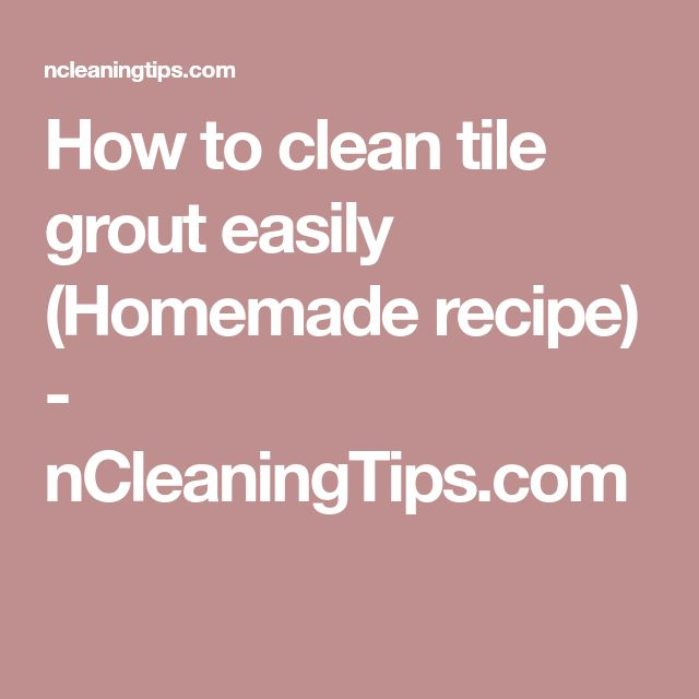 how to clean tiles and grout in bathrooms