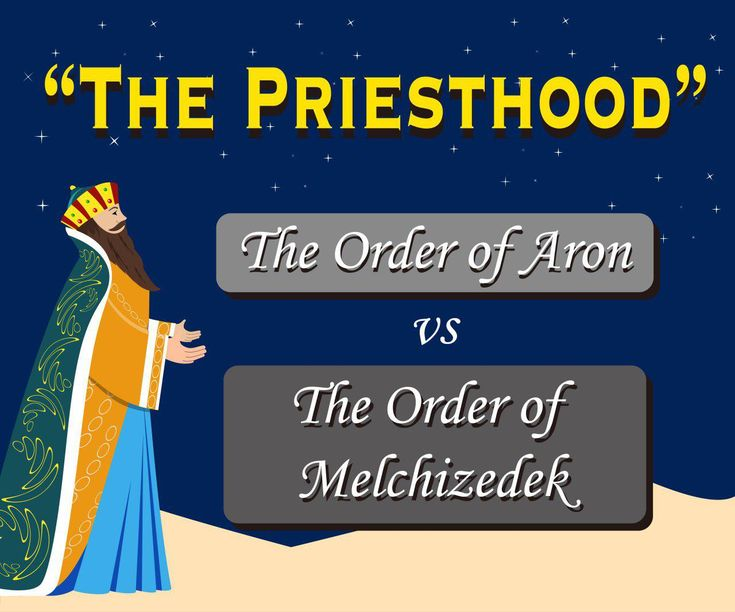 meaning of order of Melchizedek: what is the priesthood of Melchizedek and what is the spiritual Melchizedek that we must meet for salvation?