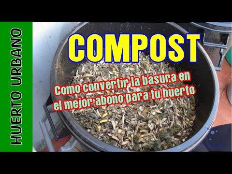 #HuertoUrbano. Cómo reciclar la basura y convertirla en COMPOST, abono ecológico - YouTube