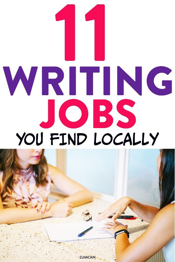 11 Writing Jobs You Can Find Locally Writing Jobs Online Writing Jobs Freelance Writing Jobs
