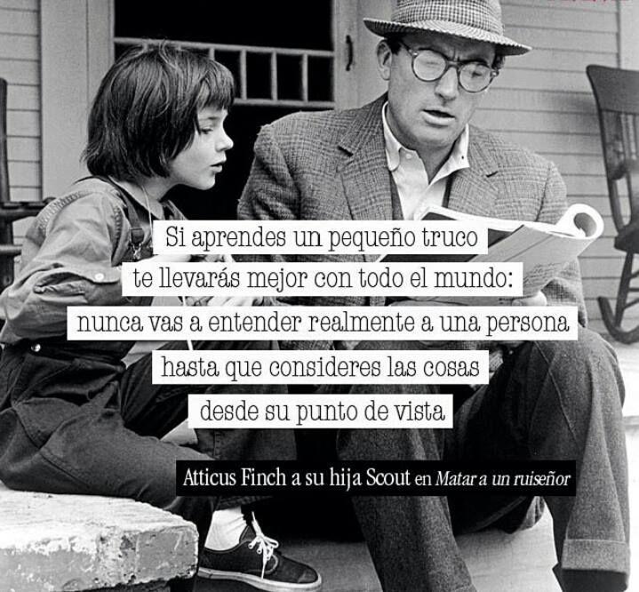 """Atticus Finch, #MatarAUnRuiseñor: """"Nunca vas a entender realmente a una persona hasta que consideres las cosas desde su punto de vista"""" #quotes #citas"""