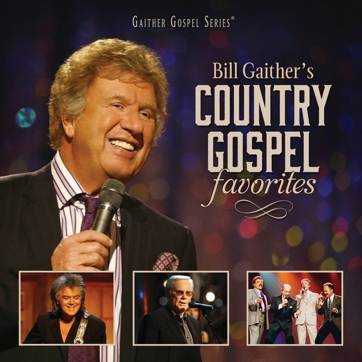Bill Gaither - Bill Gaither's Country Gospel Favorites