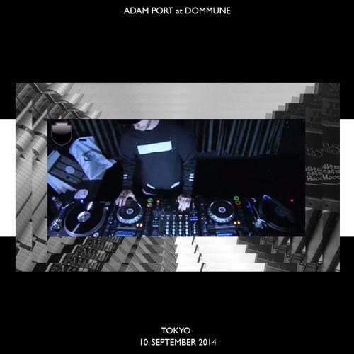 Adam Port at Dommune (Tokyo) by Adam Port - Listen to music