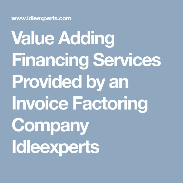 Value Adding Financing Services Provided by an Invoice Factoring Company Idleexperts