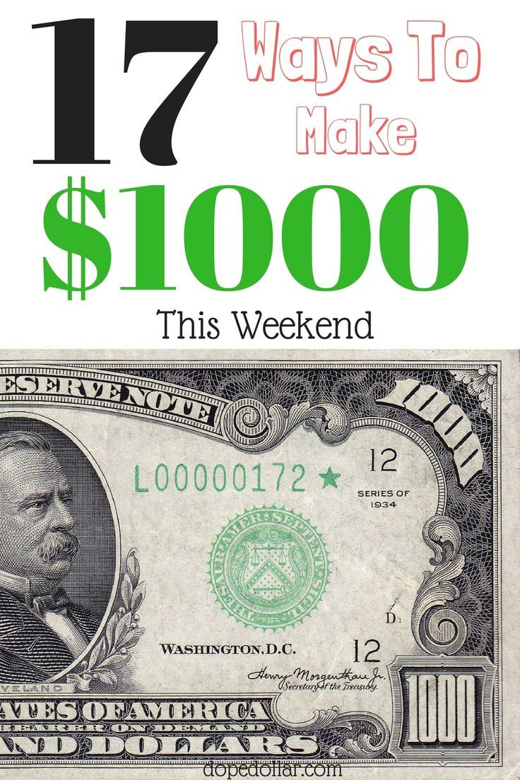 how to make 1000 dollars fast in a week or less