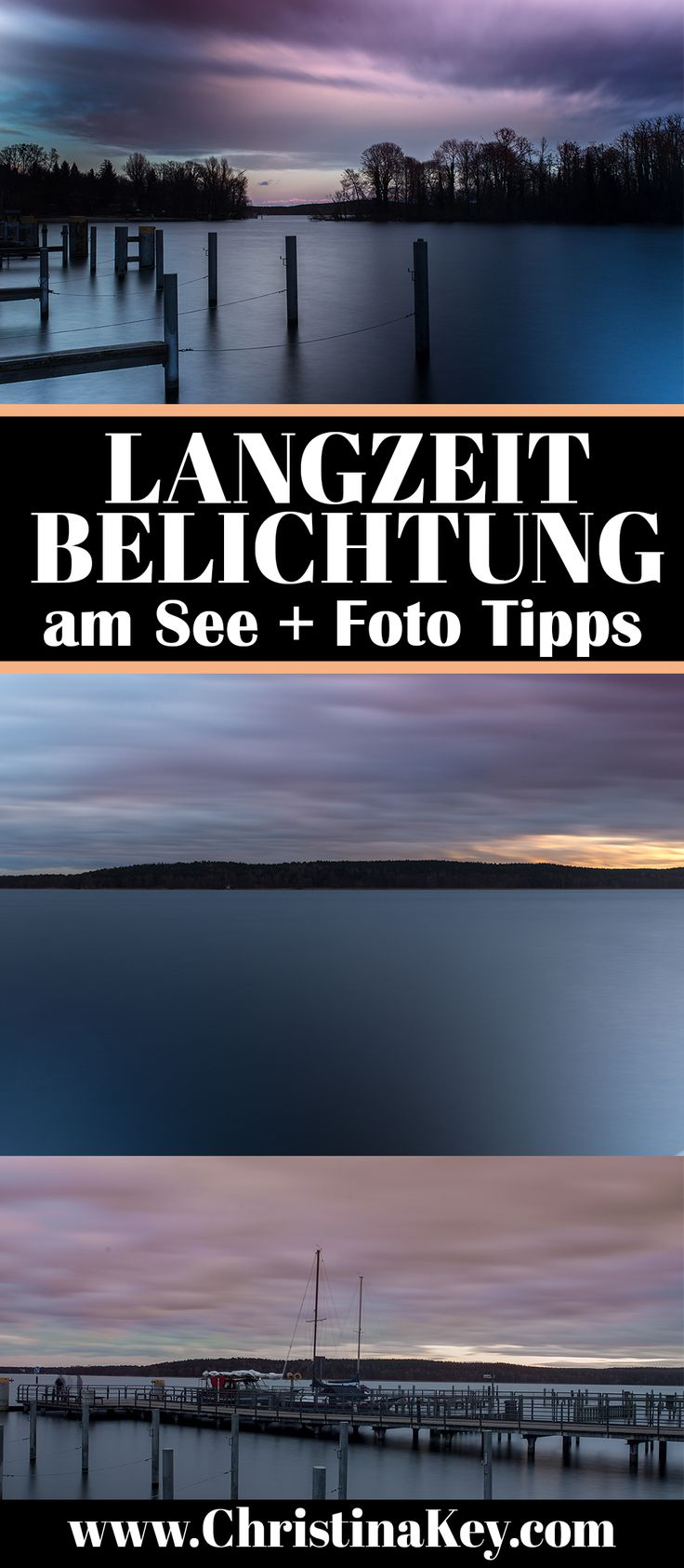 LANGZEITBELICHTUNG AM SEE – FOTOGRAFIE TIPPS und Behind The Scenes Video mit wertvollen Fotografie Tipps - Jetzt entdecken auf CHRISTINA KEY - dem Fotografie, Blogger Tipps, Rezepte, Mode und DIY Blog aus Berlin, Deutschland