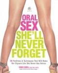 Oral Sex She'll Never Forget by Sonia Borg PH.D., M.A., M.P.H. $20