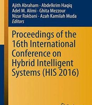 Proceedings Of The 16th International Conference On Hybrid Intelligent Systems (His 2016) PDF