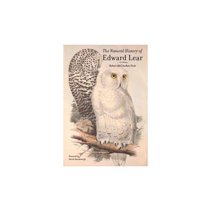 Natural History of Edward Lear (1812-1888) (Hardcover) (Robert McCracken Peck)