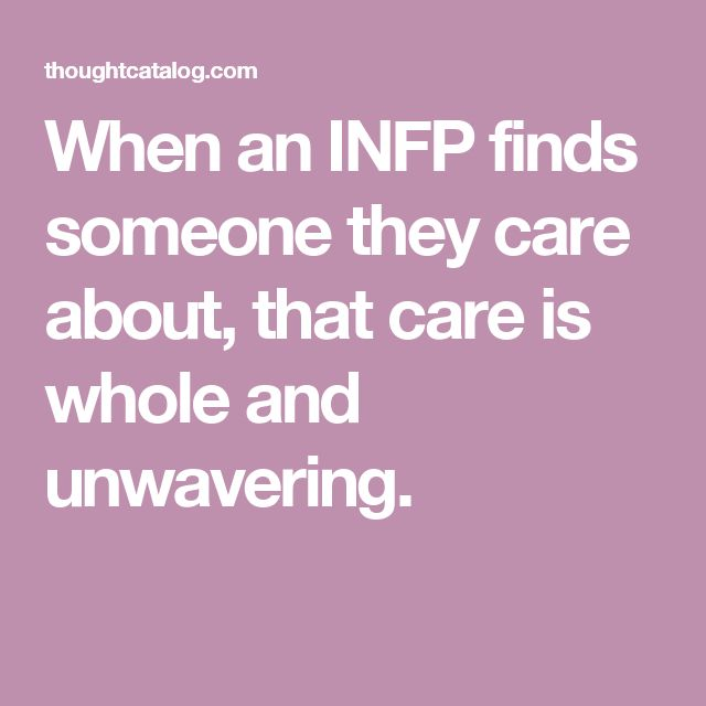 When an INFP finds someone they care about, that care is whole and unwavering.